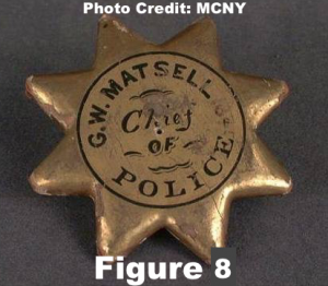 Figure 8: 1845 First Chief of Police Matsell's wooden Shield